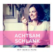 Nuria Pape Achtsam Schlank Podcast