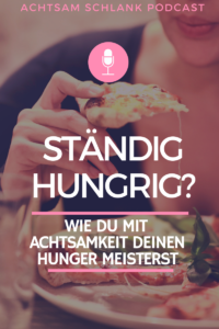Hunger besiegen mit Achtsamkeit